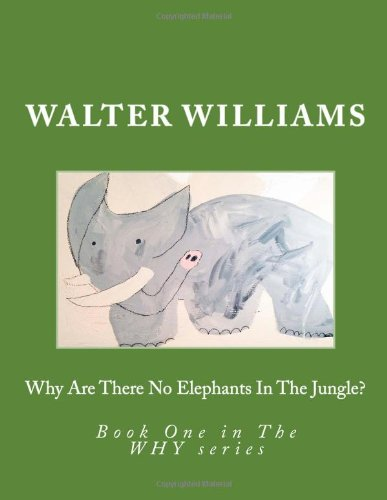 Why Are There No Elephants in the Jungle?: Walter Williams