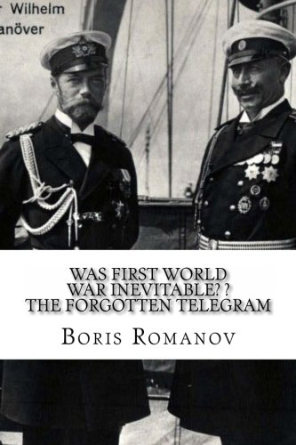 9781493603732: Was First World War Inevitable? ? The Forgotten Telegram: On the 100th anniversary of WWI. Little-known facts and mysteries of the eve of WWI