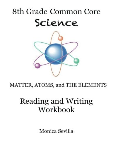 9781493604562: The 8th Grade Common Core Science Reading and Writing Workbook