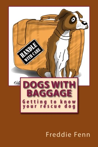 9781493604845: Dogs with Baggage: Getting to know your rescue dog