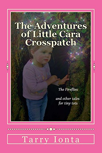 9781493604883: The Adventures of Little Cara Crosspatch: The Fireflies