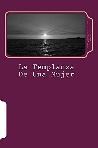 La Templanza de Una Mujer: Biografia Novelada: Reyna A. Ramirez