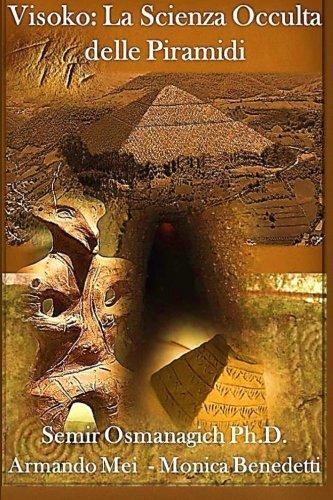 9781493606221: Visoko: la Scienza occulta delle Piramidi (Italian Edition)