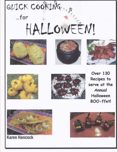 9781493606320: Quick Cooking for Halloween: Over 130 Recipes to serve at the Annual Halloween BOO-ffet!