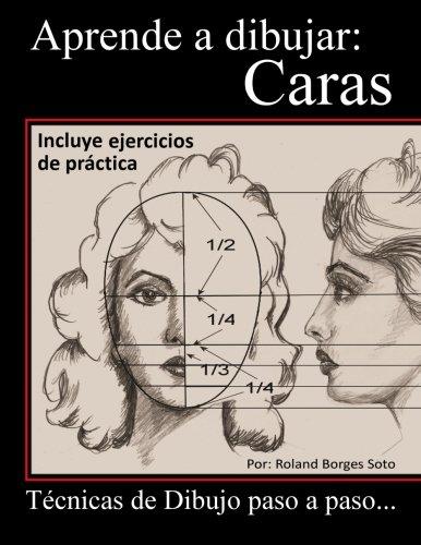 9781493606511: Aprende a Dibujar Caras: Tecnicas del Retrato paso a paso...