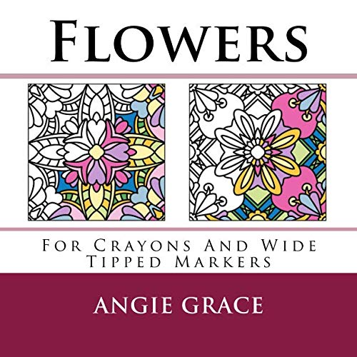 9781493609185: Flowers (For Crayons And Wide Tipped Markers)
