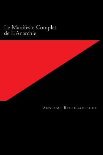 9781493609352: Le Manifeste Complet de L'Anarchie (French Edition)