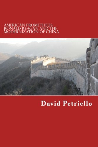 9781493610167: American Prometheus: Ronald Reagan and the Modernization of China