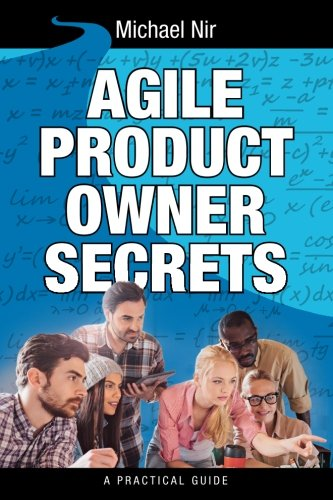 9781493611225: Agile Product Owner Secrets: Valuable Proven Results for Agile Management Revealed (The Leadership Series)