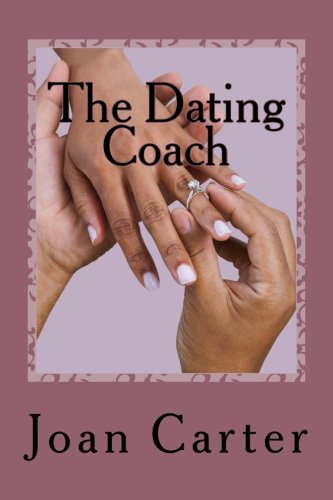 9781493611478: Dating coach: Simple path to a perfect relatonship in four weeks