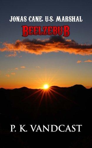 9781493611607: Jonas Cane, U.S. Marshal: Beelzebub: Book Two