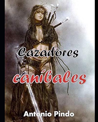 9781493612550: Cazadores caníbales (Spanish Edition)