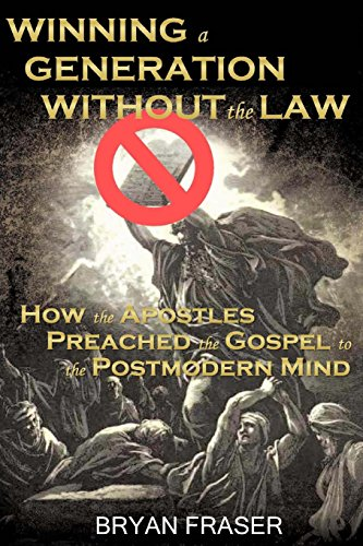 9781493612918: Winning a Generation Without the Law: How the Apostles Preached the Gospel to the Postmodern Mind