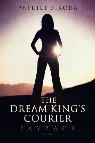9781493614820: The Dream King's Courier: Payback (Volume 1)