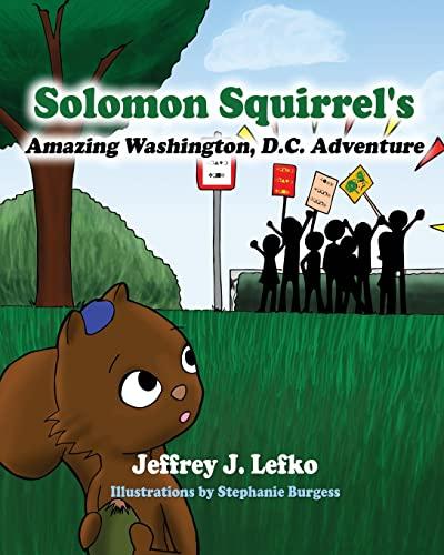 9781493615711: Solomon Squirrel's Amazing Washington, D.C. Adventure