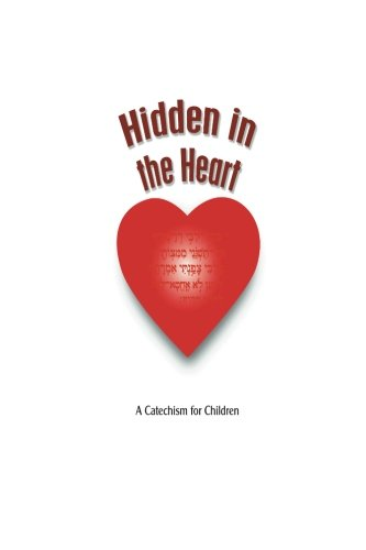 9781493616688: Hidden In The Heart: A Catechism for Children