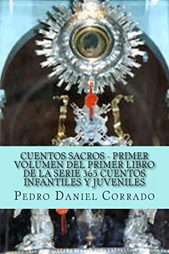 9781493618002: 1: Cuentos Sacros - Primer Volumen: 365 Cuentos Infantiles y Juveniles (Spanish Edition)
