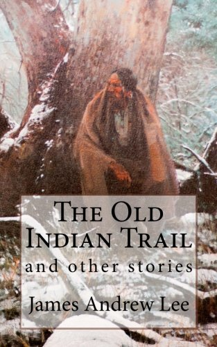 9781493618828: The Old Indian Trail and other stories
