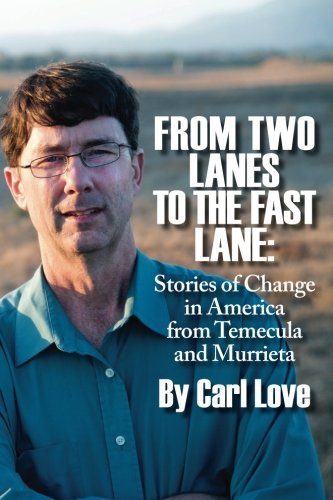 9781493619795: From Two Lanes To The Fast Lane: Stories of Change in America From Temecula and Murrieta