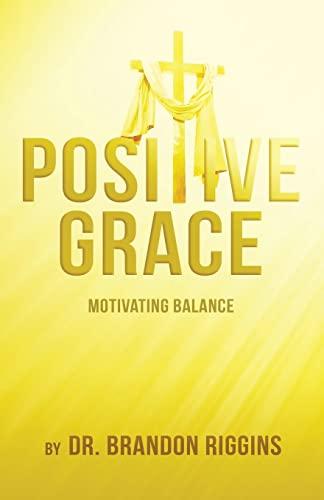9781493619931: Positive Grace: Motivating Balance