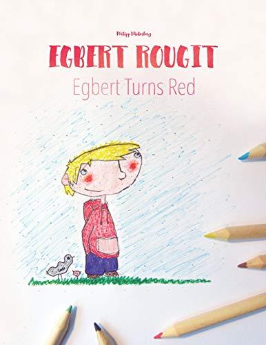 9781493621705: Egbert rougit/Egbert turns red: Un livre � colorier pour les enfants (Edition bilingue fran�ais-anglais)