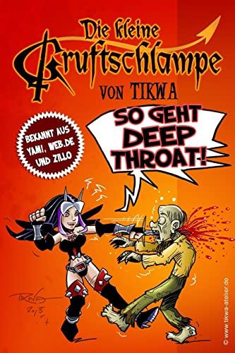 9781493621910: Die kleine Gruftschlampe - So geht Deep Throat! (German Edition)