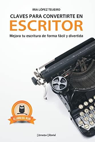 9781493621965: Claves para convertirte en escritor: Mejora tu escritura de forma fácil y divertida (Spanish Edition)