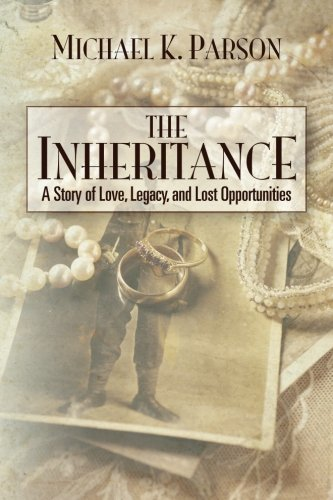 9781493624737: The Inheritance: A Story of Love, Legacy, and Lost Opportunities