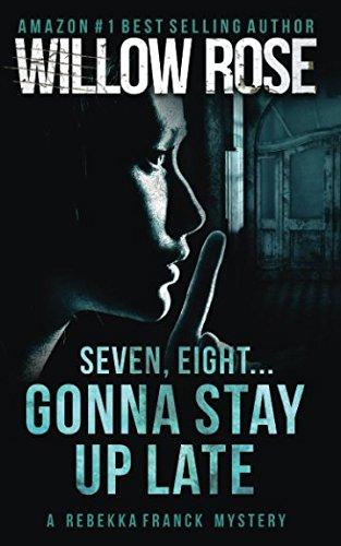 9781493625253: Seven, Eight ... Gonna stay up late: Rebekka Franck #4 (Volume 4)