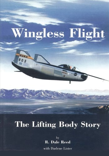 9781493625697: Wingless Flight: The Lifting Body Story (The NASA History Series)