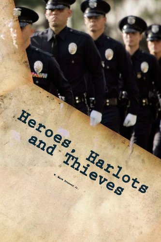 Heroes, Harlots and Thieves: Who's Really Wearing That Uniform: W. Mark Bruneau Jr.