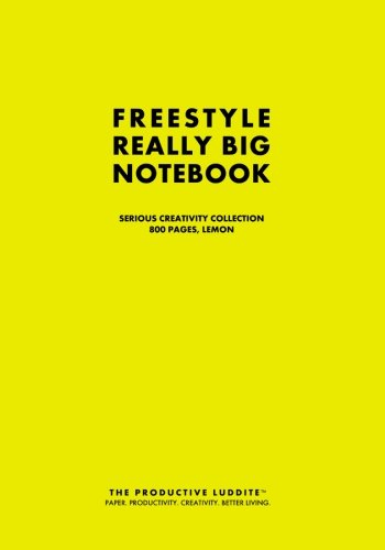 Freestyle Really Big Notebook, Serious Creativity Collection, 800 Pages, Lemon: The Productive ...