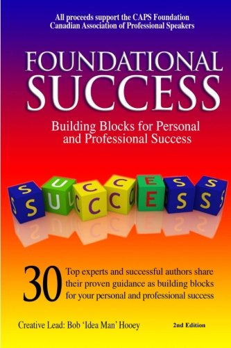 Foundational Success Building Blocks for Personal and: Bob 'idea Man'
