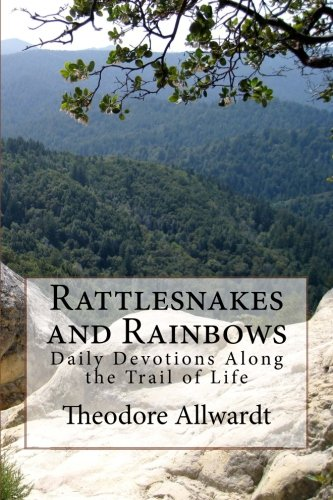 9781493629329: Rattlesnakes and Rainbows: Daily Devotions Along the Trail of Life