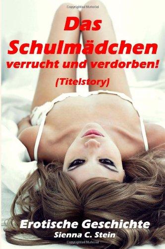 9781493629541: Das Schulmädchen - verrucht und verdorben! (Titelstory)