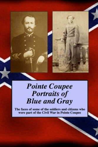 Pointe Coupee Portraits of Blue and Gray: Randy Paul Decuir
