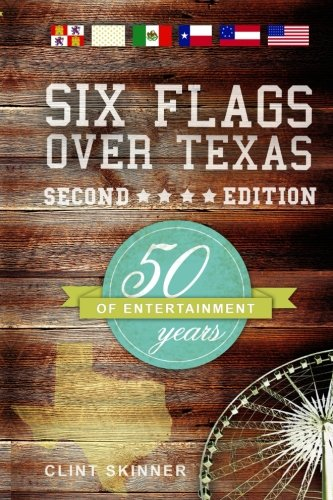 9781493631322: Six Flags Over Texas : 50 Years Of Entertainment