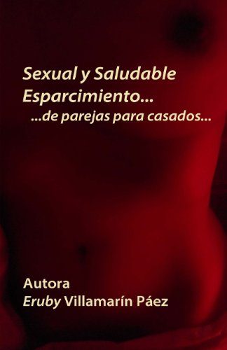 9781493631476: Sexual y Saludable Esparcimiento... ...de parejas para casados... (Spanish Edition)