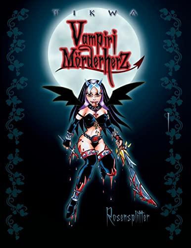 9781493632152: Vampiri Mörderherz 01: Rosensplitter: (Die kleine Gruftschlampe Special Edition): Volume 1