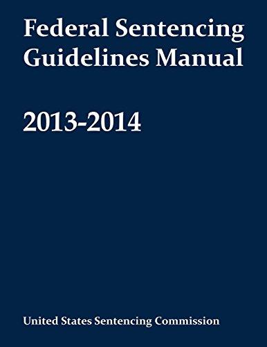 9781493633272: Federal Sentencing Guidelines Manual 2013-2014