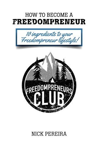 9781493634941: How to Become a Freedompreneur: 10 Ingredients To Your Freedompreneur Lifestyle