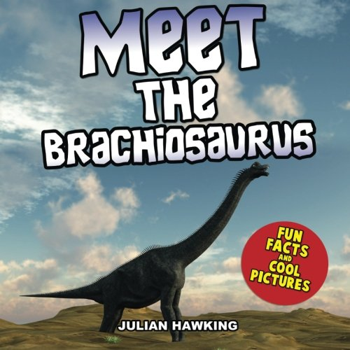 9781493635207: Meet The Brachiosaurus: Fun Facts & Cool Pictures