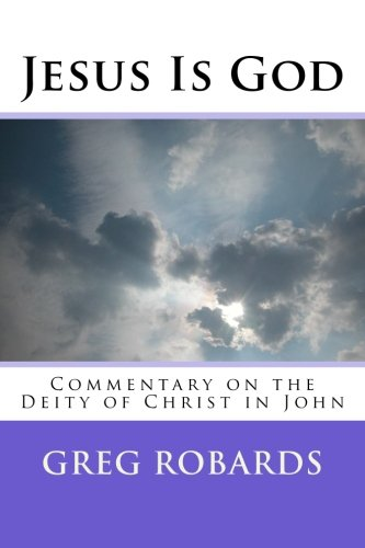 9781493636464: Jesus Is God: Commentary on the Deity of Christ in John