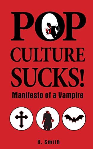 9781493638024: Pop Culture Sucks, Manifesto of a Vampire