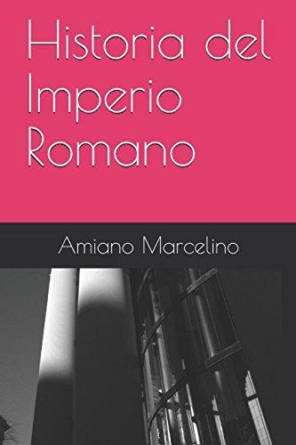 Historia del Imperio Romano (Spanish Edition): Amiano Marcelino