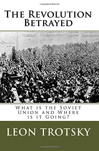 The Revolution Betrayed: What is the Soviet Union and Where is it Going?: Leon Trotsky