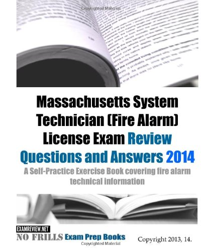9781493642564: Massachusetts Systems Technician (Fire Alarm) License Exam Review Questions and Answers 2014: A Self-Practice Exercise Book covering fire alarm technical information (157 questions)
