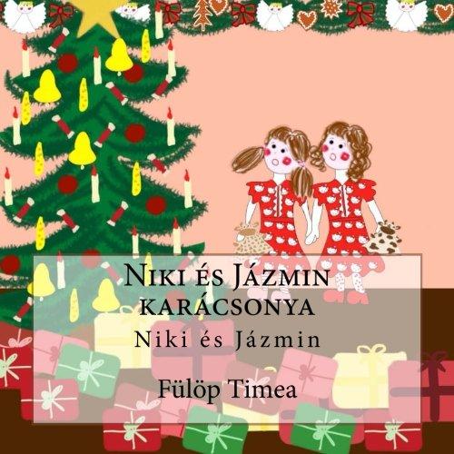 9781493642991: Niki és Jázmin karácsonya: Niki és Jázmin (Volume 5) (Hungarian Edition)