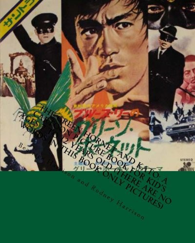 9781493643394: The Green Hornet and Kato: A Cartoon Picture Book for Kid's Ages 7 to 12 Years Old (THERE ARE NO WORDS IN THIS BOOK ONLY PICTURES)