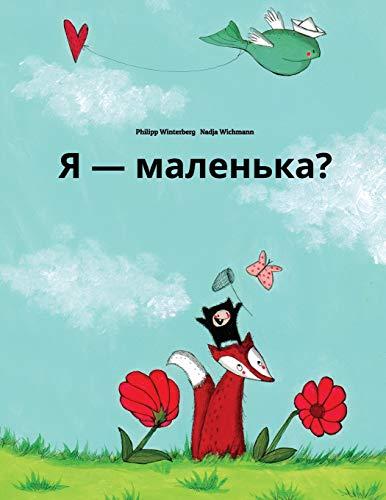 9781493643738: Chy ya malen'ka?: Rozpovid' u malyunkakh Philipp Winterberg ta Nadia Wichmann (Ukrainian Edition)